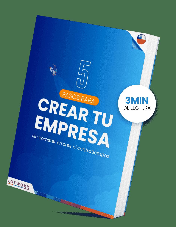 5 pasos para crear una empresa en chile